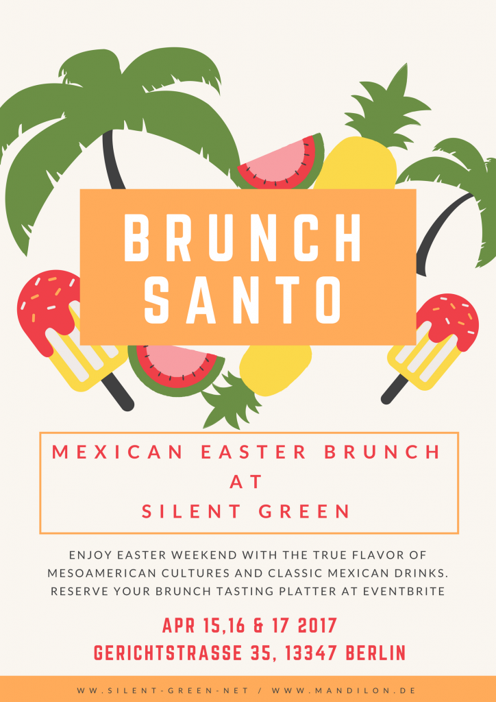 brunch santo osterbrunch im silent green mandilon mexikanisches catering. Black Bedroom Furniture Sets. Home Design Ideas